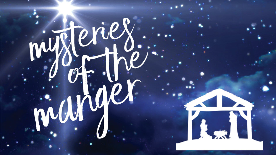 Mysteries of the Manger